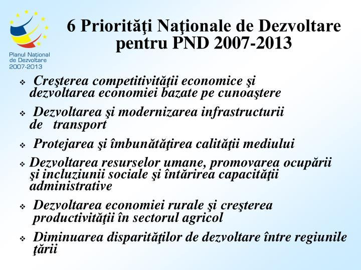 6 Priorităţi Naţionale de Dezvoltare