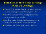 burn state of the science meeting what we did right