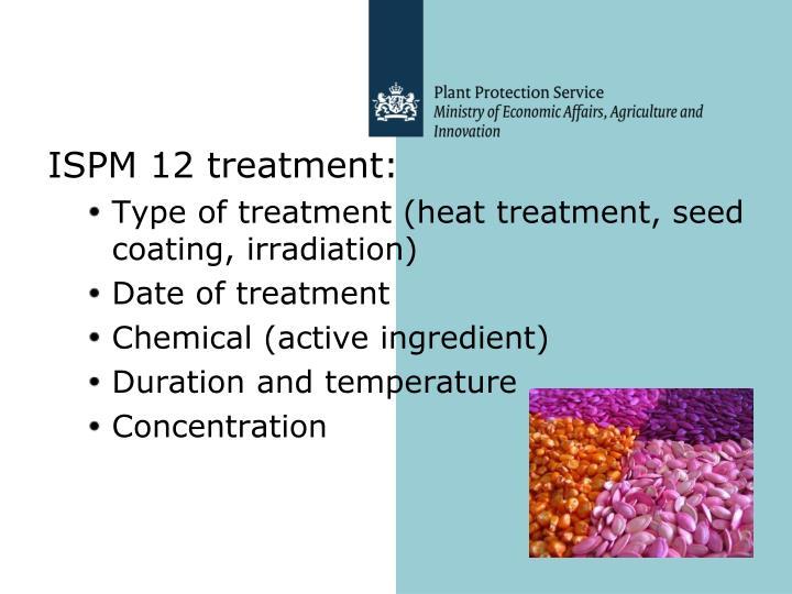 ISPM 12 treatment: