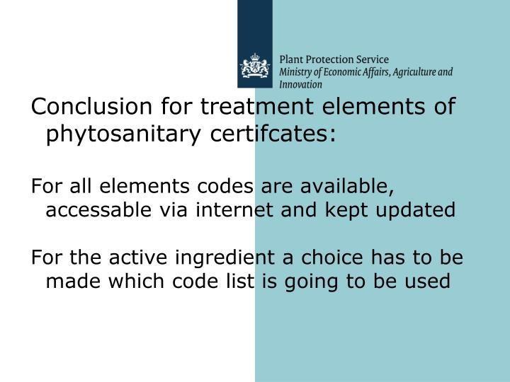 Conclusion for treatment elements of phytosanitary certifcates: