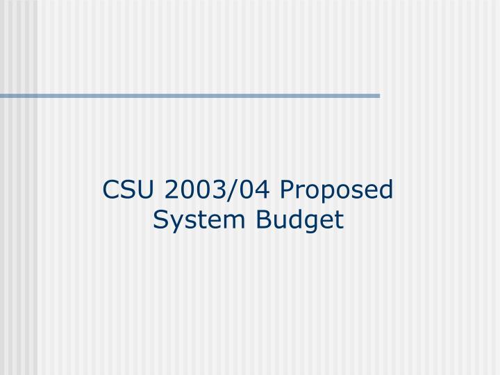 CSU 2003/04 Proposed
