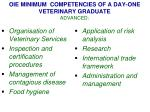 oie minimum competencies of a day one veterinary graduate advanced