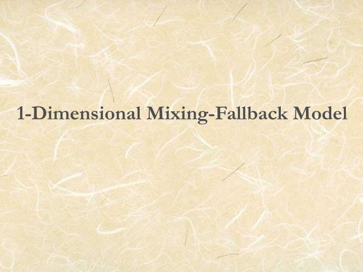 1-Dimensional Mixing-Fallback Model