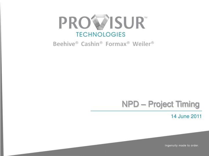 NPD – Project Timing