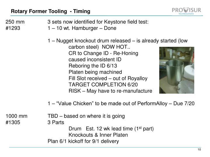 250 mm 3 sets now identified for Keystone field test: