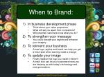 when to brand
