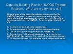 capacity building plan for unodc treatnet program what are we trying to do