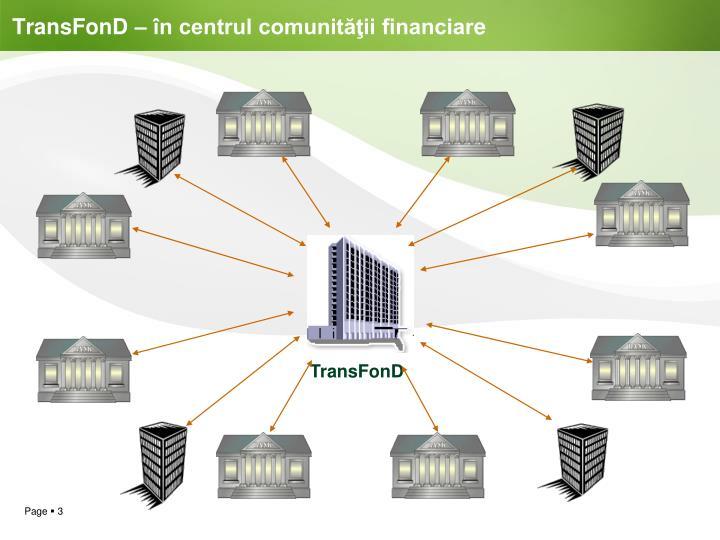 Transfond n centrul comunit ii financiar e