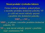 mezn produkt v robn ho faktoru3