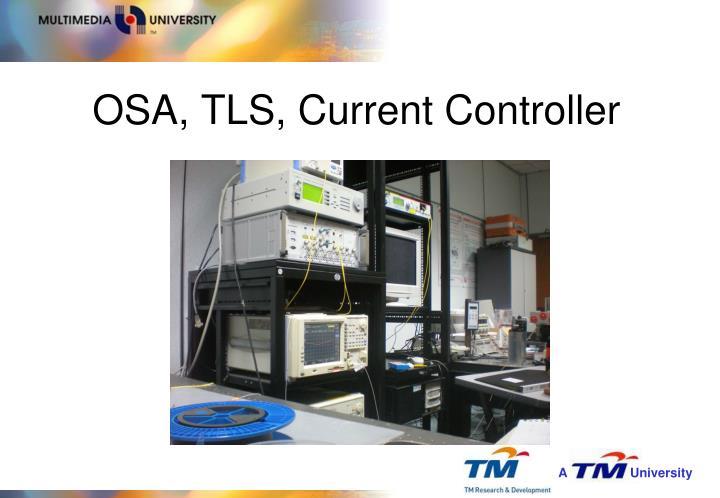 OSA, TLS, Current Controller