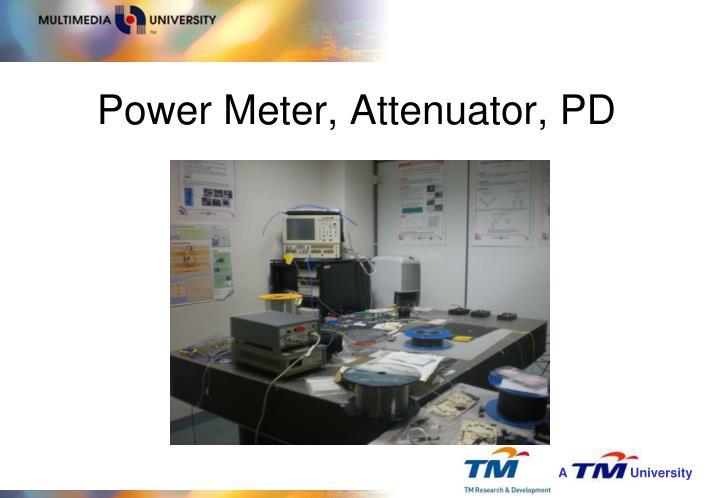 Power Meter, Attenuator, PD