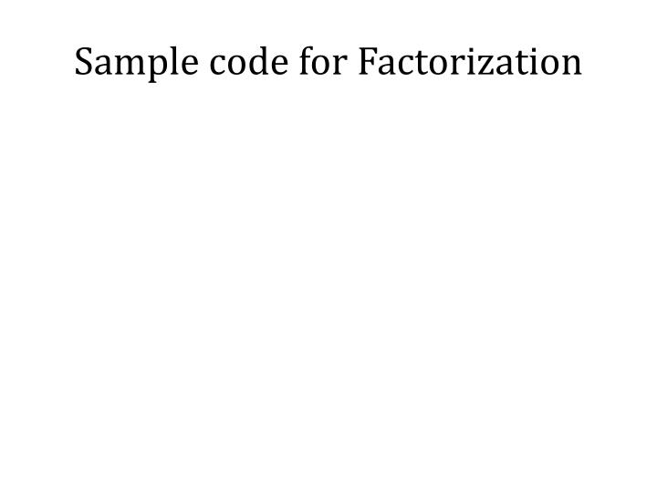 Sample code for Factorization