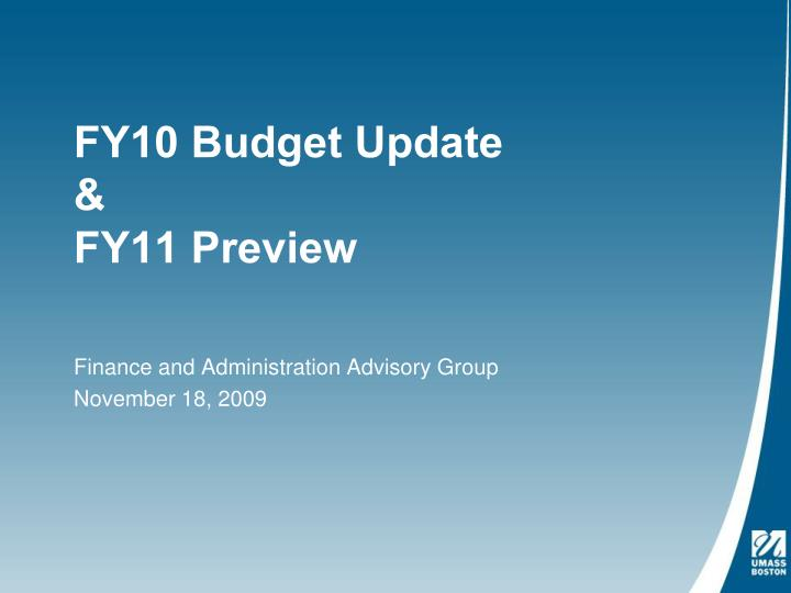 fy10 budget update fy11 preview
