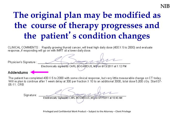 The original plan may be modified as the  course of therapy progresses and the  patient