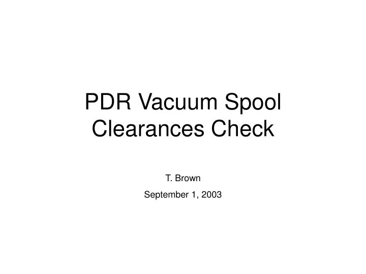 pdr vacuum spool clearances check n.