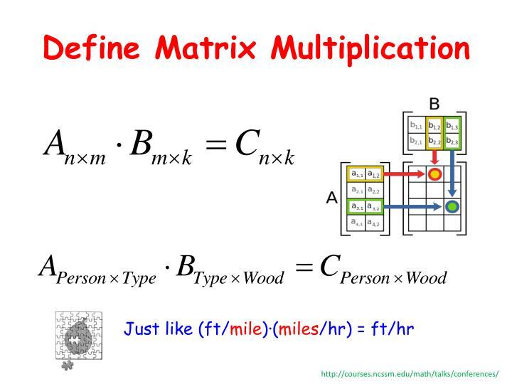 Define Matrix Multiplication