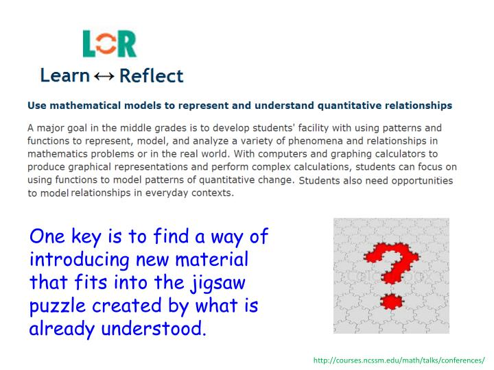 One key is to find a way of introducing new material that fits into the jigsaw puzzle created by what is already understood.