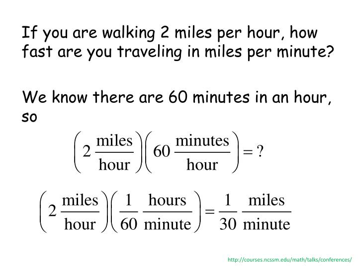 If you are walking 2 miles per hour, how fast are you traveling in miles per minute?
