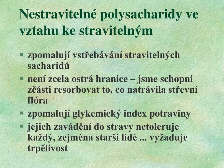 Nestravitelné polysacharidy ve vztahu ke stravitelným