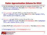 faster approximation scheme for dclc