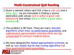 multi constrained qos routing