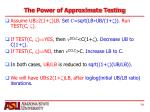 the power of approximate testing