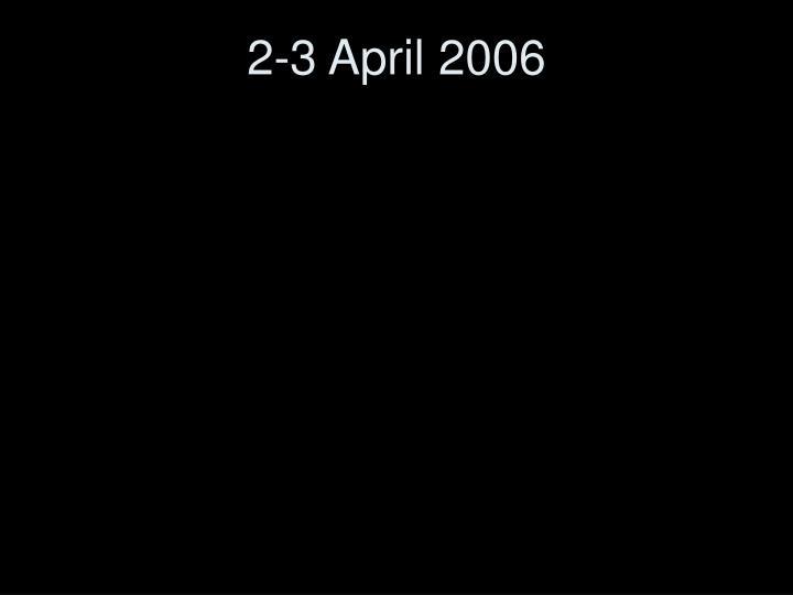 2-3 April 2006