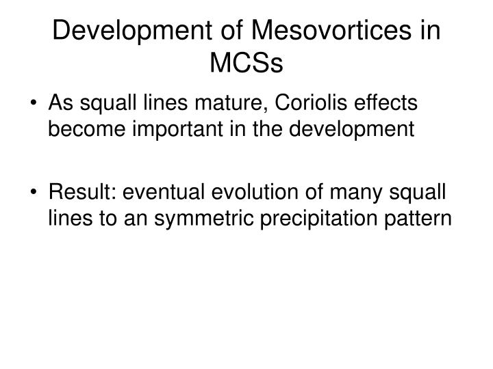 Development of Mesovortices in MCSs