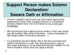 support person makes solemn declaration swears oath or affirmation