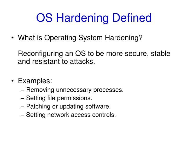 OS Hardening Defined