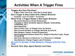activities when a trigger fires