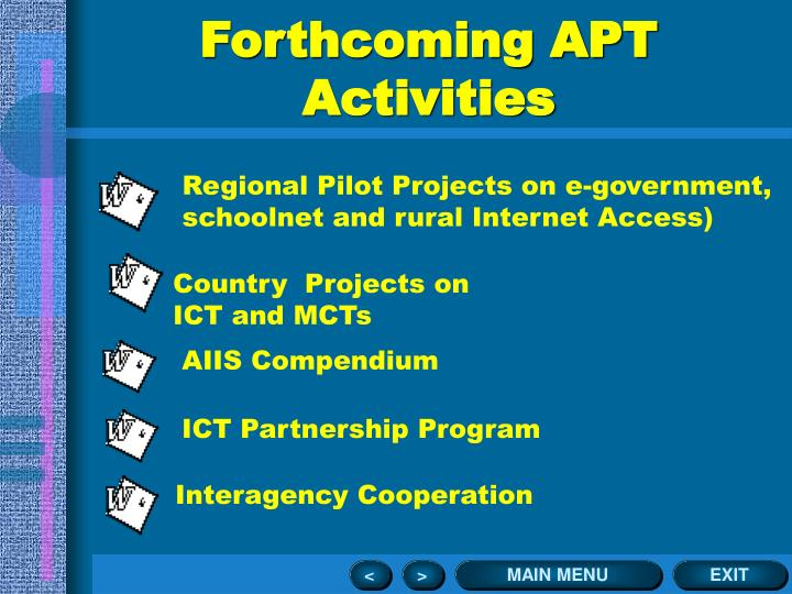 Forthcoming APT Activities