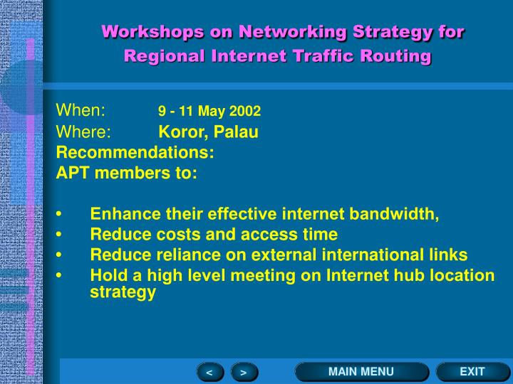 Workshops on Networking Strategy for Regional Internet Traffic Routing