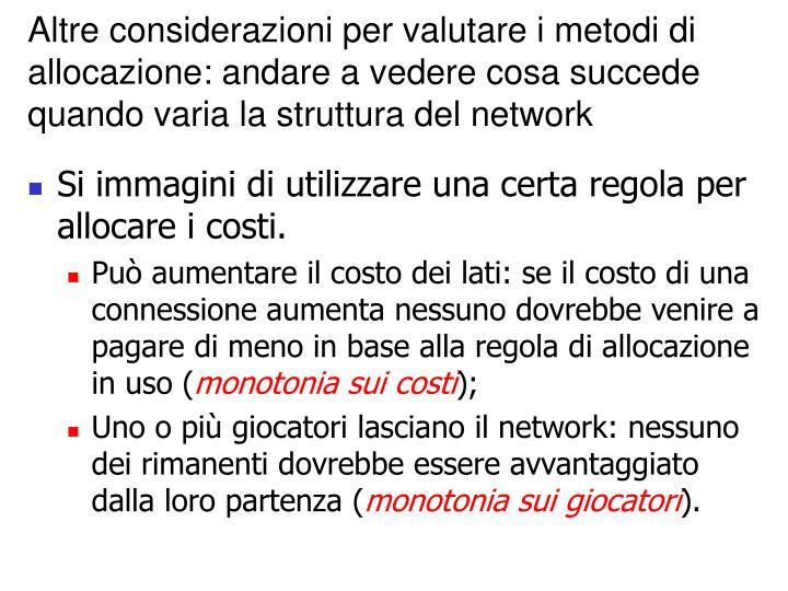 Altre considerazioni per valutare i metodi di allocazione: andare a vedere cosa succede quando varia la struttura del network