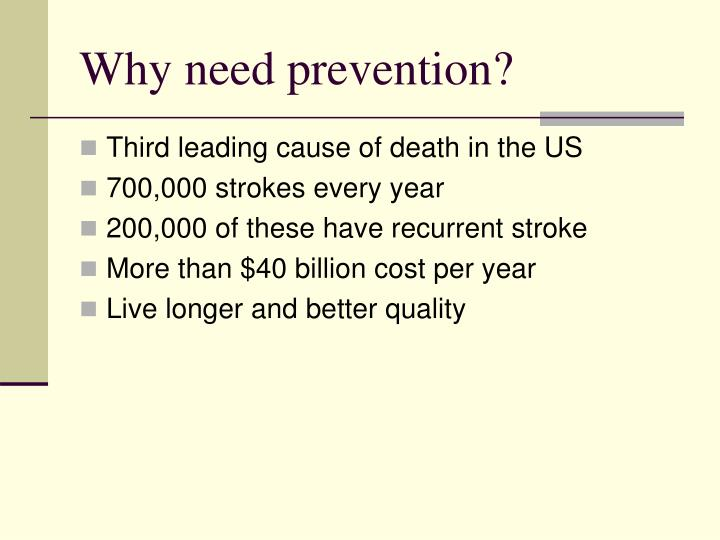 Why need prevention