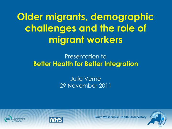 Older migrants, demographic challenges and the role of migrant workers