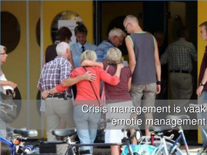 Crisis management is vaak