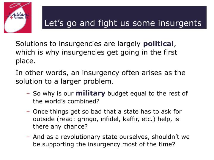 Let's go and fight us some insurgents