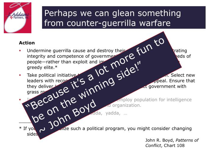 Perhaps we can glean something from counter-guerrilla warfare