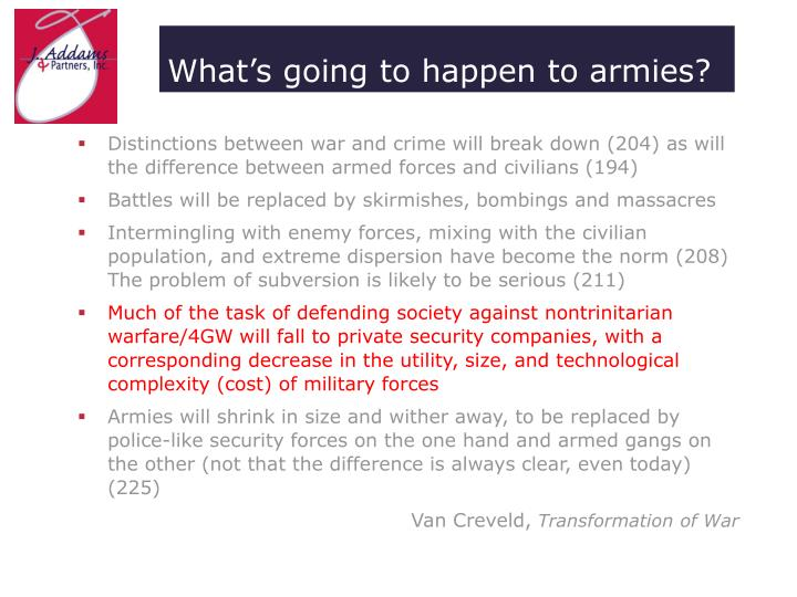 What's going to happen to armies?