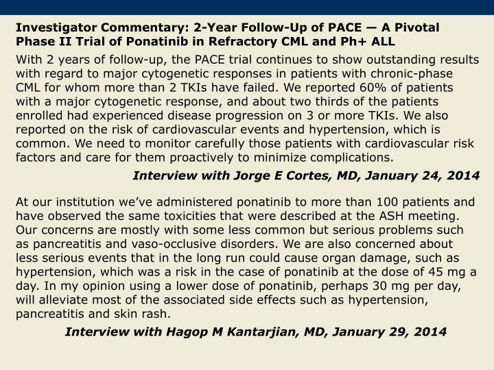 Investigator Commentary: 2-Year Follow-Up of PACE — A Pivotal Phase II Trial of Ponatinib in Refractory CML and Ph+ ALL