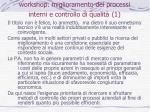workshop miglioramento dei processi interni e controllo di qualit 1