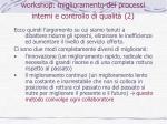 workshop miglioramento dei processi interni e controllo di qualit 2