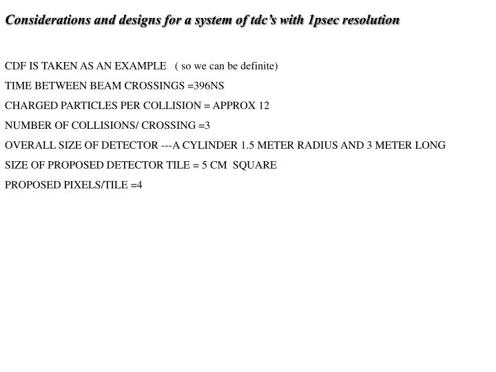 Considerations and designs for a system of tdc's with 1psec resolution