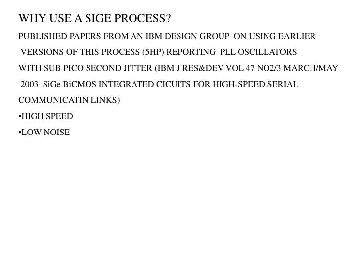 WHY USE A SIGE PROCESS?