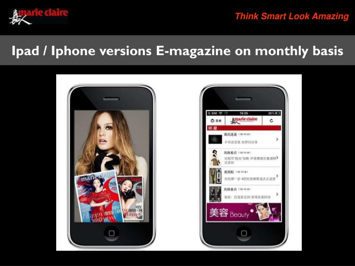 Ipad / Iphone versions E-magazine on monthly basis