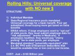 rolling hills universal coverage with no new