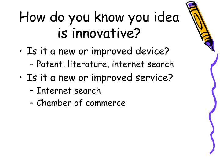 How do you know you idea is innovative?
