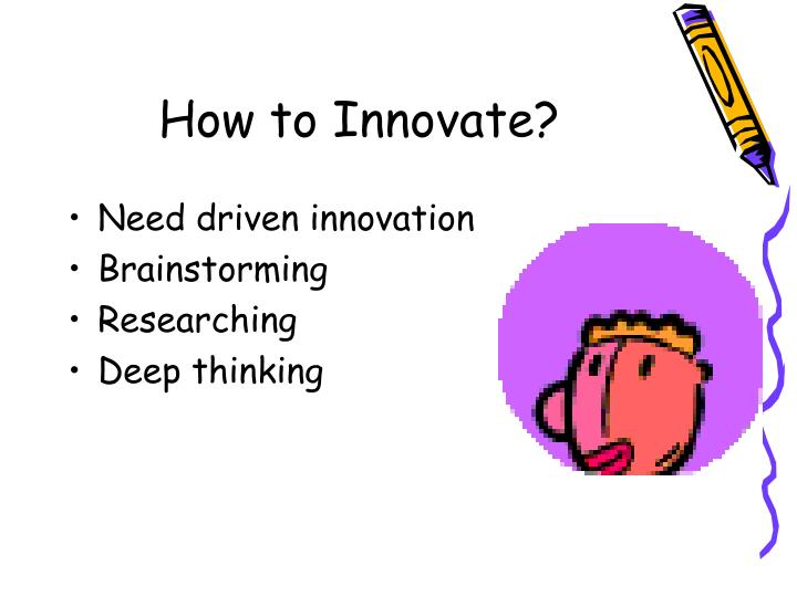 How to Innovate?