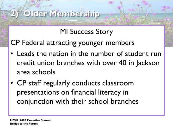 2)  Older Membership